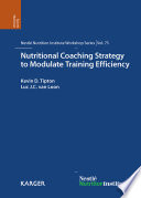 Nutritional coaching strategy to modulate training efficiency 75th Nestle Nutrition Institute workshop, Mallorca, December 2011 [electronic resource]