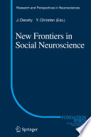 New Frontiers in Social Neuroscience