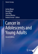 Cancer in Adolescents and Young Adults [electronic resource]