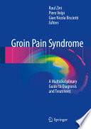 Groin Pain Syndrome A Multidisciplinary Guide to Diagnosis and Treatment /  [electronic resource]