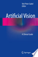Artificial Vision A Clinical Guide [electronic resource] :