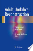 Adult Umbilical Reconstruction Principles and Techniques /  [electronic resource]