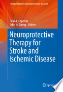 Neuroprotective Therapy for Stroke and Ischemic Disease [electronic resource]