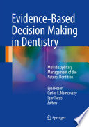 Evidence-Based Decision Making in Dentistry Multidisciplinary Management of the Natural Dentition /  [electronic resource]