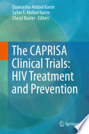 The CAPRISA Clinical Trials: HIV Treatment and Prevention [electronic resource]
