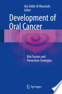 Development of Oral Cancer Risk Factors and Prevention Strategies /  [electronic resource]
