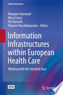 Information Infrastructures within European Health Care Working with the Installed Base /  [electronic resource]