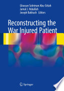 Reconstructing the War Injured Patient [electronic resource]