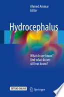 Hydrocephalus What do we know? And what do we still not know? /  [electronic resource]