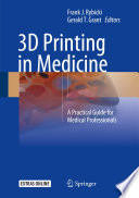 3D Printing in Medicine A Practical Guide for Medical Professionals /  [electronic resource]
