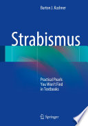 Strabismus Practical Pearls You Won?셳 Find in Textbooks /  [electronic resource]