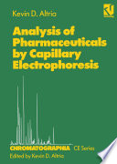 Analysis of Pharmaceuticals by Capillary Electrophoresis [electronic resource]