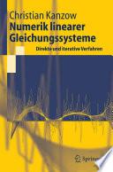 Numerik linearer Gleichungssysteme: Direkte und iterative Verfahren [electronic resource]