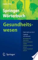 Springer W철rterbuch Gesundheitswesen Public Health von A bis Z /  [electronic resource]