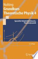 Grundkurs Theoretische Physik 4 Spezielle Relativit채tstheorie Thermodynamik /  [electronic resource]