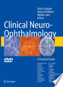 Clinical Neuro-Ophthalmology A Practical Guide /  [electronic resource]