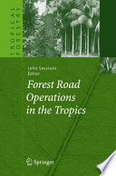 Forest Road Operations in the Tropics [electronic resource]