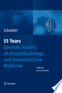 55 Years German Society of Anaesthesiology and Intensive Care Medicine Tradition and Innovation /  [electronic resource]