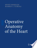 Operative Anatomy of the Heart [electronic resource]