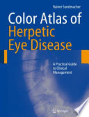 Color Atlas of Herpetic Eye Diseases A Practical Guide to Clinical Management /  [electronic resource]