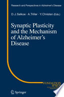 Synaptic Plasticity and the Mechanism of Alzheimer's Disease [electronic resource]