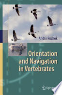 Orientation and Navigation in Vertebrates [electronic resource]