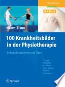 100 Krankheitsbilder in der Physiotherapie [electronic resource]