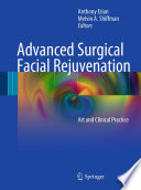 Advanced Surgical Facial Rejuvenation Art and Clinical Practice /  [electronic resource]