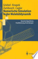 Numerische Simulation in der Molek체ldynamik Numerik, Algorithmen, Parallelisierung, Anwendungen /  [electronic resource]