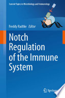 Notch Regulation of the Immune System [electronic resource]