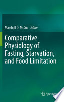 Comparative Physiology of Fasting, Starvation, and Food Limitation [electronic resource]