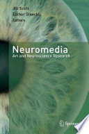 Neuromedia Art and Neuroscience Research /  [electronic resource]