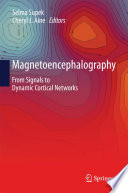 Magnetoencephalography : From Signals to Dynamic Cortical Networks