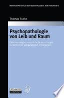 Psychopathologie von Leib und Raum Ph채nomenologisch-empirische Untersuchungen zu depressiven und paranoiden Erkrankungen /  [electronic resource]