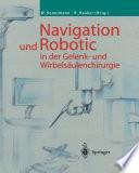 Navigation und Robotic in der Gelenk- und Wirbels채ulenchirurgie [electronic resource]