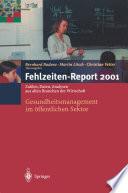 Fehlzeiten-Report 2001 Gesundheitsmanagement im 철ffentlichen Sektor /  [electronic resource]