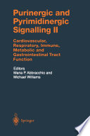 Purinergic and Pyrimidinergic Signalling II Cardiovascular, Respiratory, Immune, Metabolic and Gastrointestinal Tract Function /  [electronic resource]