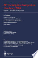 31st Hemophilia Symposium Hamburg 2000 Epidemiology Inhibitors in Hemophilia Therapy and Monitoring of Bleeds in Acute and Intensive Care Medicine Pediatric Hemostaseology Case Reports /  [electronic resource]