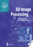 3D Image Processing Techniques and Clinical Applications /  [electronic resource]