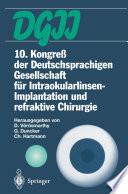 10. Kongre횩 der Deutschsprachigen Gesellschaft f체r Intraokularlinsen-Implantation und refraktive Chirurgie 22. bis 23. M채rz 1996, Budapest /  [electronic resource]