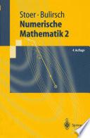 Numerische Mathematik 2 Eine Einf체hrung ??unter Ber체cksichtigung von Vorlesungen von F.L. Bauer /  [electronic resource]