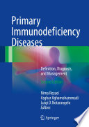 Primary Immunodeficiency Diseases Definition, Diagnosis, and Management /  [electronic resource]