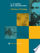 100 Years of Virology The Birth and Growth of a Discipline /  [electronic resource]