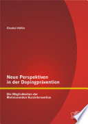 Neue Perspektiven in der Dopingpra?vention [electronic resource]