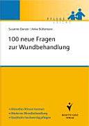 100 neue Fragen zur Wundbehandlung [electronic resource]