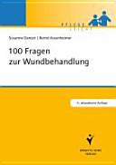 100 Fragen zur Wundbehandlung [electronic resource]