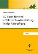 50 Tipps fu?r eine effektive Praxisanleitung in der Altenpflege [electronic resource]