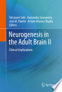 Neurogenesis in the Adult Brain II Clinical Implications /  [electronic resource]