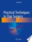 Practical Techniques in Flap Surgery [electronic resource]