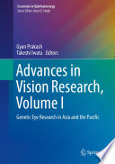 Advances in vision research, volume I Genetic Eye Research in Asia and the Pacific /  [electronic resource]